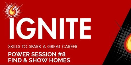 Ignite Power Session 8 : Find and Show Homes tickets