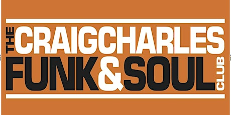 Craig Charles Funk and Soul Club tickets