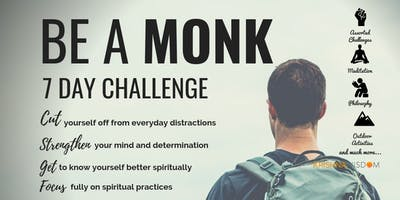 BE A MONK: 7 DAY CHALLENGE