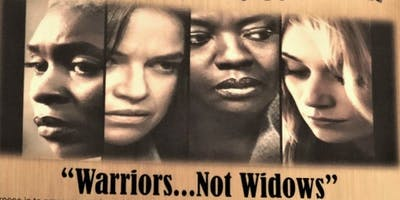 TAKING A STEP INTO TOMORROW/ WARRIORS..NOT WIDOWS