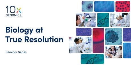 10x Visium Spatial Gene Expression Solution Seminar - Scripps Research  tickets
