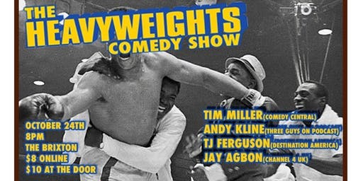 The HeavyWeights Comedy Show!