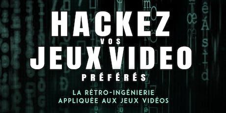 """Conférence """"Hackez vos jeux vidéo préférés"""" billets"""