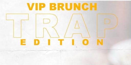 VIP Brunch (Trap Edition)