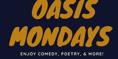 A Night to Celebrate: Oasis Mondays Hosted by DComedy Guy! tickets