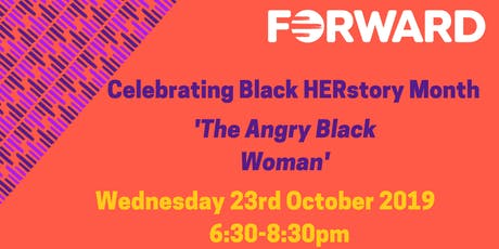 Celebrating Black HERstory Month: 'The Angry Black Woman' tickets