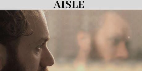 "Film Screening of ""Aisle"" tickets"