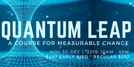 QUANTUM LEAP: A Course for Measurable Change tickets