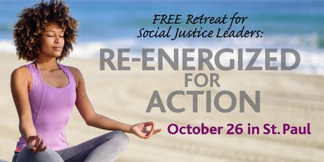 Re-Energized for Action: The FREE Retreat for Social Justice Leaders tickets