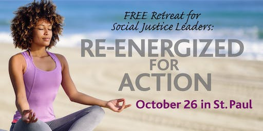 Re-Energized for Action: The FREE Retreat for Social Justice Leaders