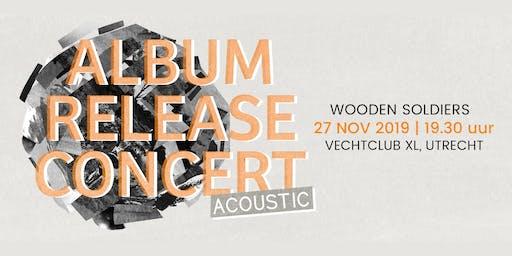 Album Release Concert Wooden Soldiers