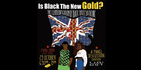 Is Black The New Gold? The Commodification of Black British Culture tickets