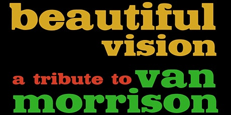 Beautiful Vision a Van Morrison Tribute by Mick Sterling tickets