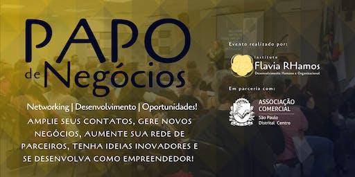 PAPO DE NEGÓCIOS - NETWORKING - OPORTUNIDADES - PARCERIAS E DESENVOLVIMENTO