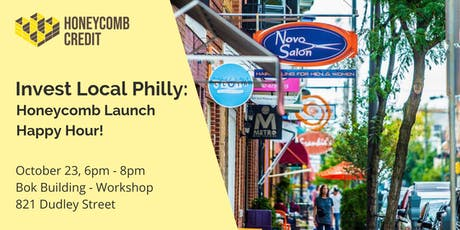 Invest Local Philly - Honeycomb Credit Launch Happy Hour! tickets
