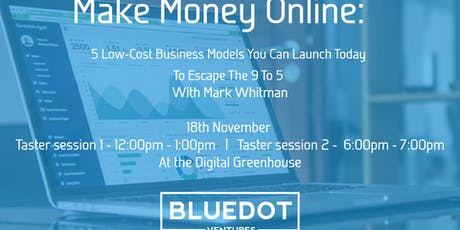 Make Money Online: 5 Low-Cost Business Models You Can Launch Today To Escap tickets