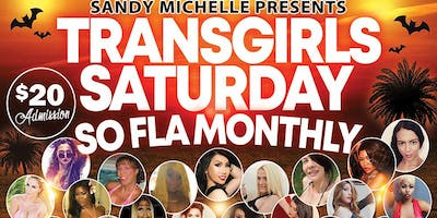 TRANSGIRLS SOUTH FLORIDA SATURDAY MONTHLY BY SANDY MICHELLE