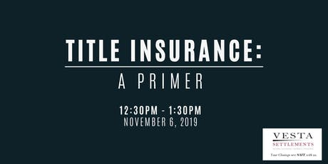 Title Insurance: A Primer tickets