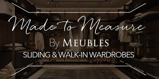 Made to Measure by Meubles Sliding & Walk-In Wardrobes Open Day