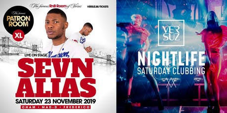 Versuz NightLife & Patron XL with Sevn Alias tickets