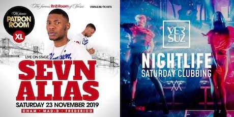 Versuz NightLife & Patron XL with Sevn Alias billets