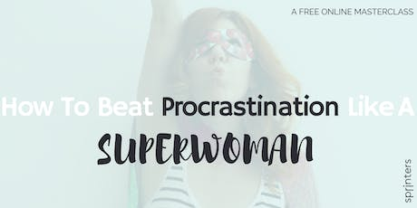 Beat Procastination + Launch Your Startup! tickets