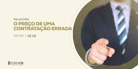 [Porto Alegre/RS] O Preço de uma contratação errada 16/10/2019 ingressos