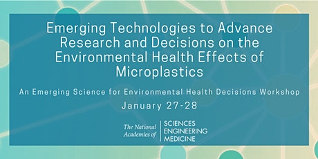 Emerging Technologies to Advance Research and Decisions on the Environmental Health Effects of Microplastics: A Workshop tickets