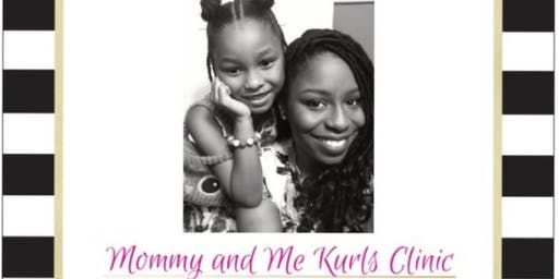 Mommy and Me Kurls Clinic