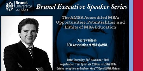 Brunel Executive Speaker Series: CEO, Association of MBAs (AMBA) tickets