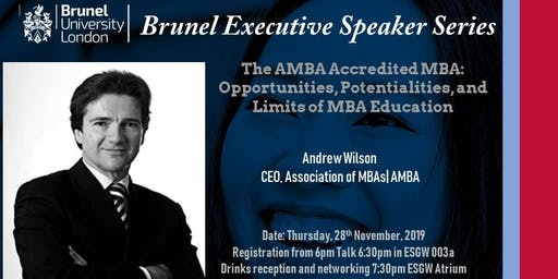 Brunel Executive Speaker Series: CEO, Association of MBAs (AMBA)