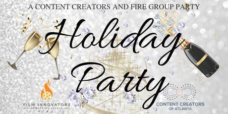 Content Creators and F.I.R.E. Group 1st Annual Holiday Party tickets