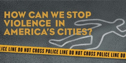 How Can We Stop Violence in America's Cities?