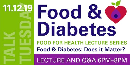Talk Tuesday Food & Diabetes: Does it Matter?