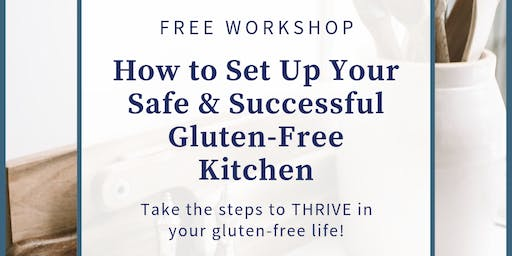 Set up Your Safe & Successful Gluten-Free Kitchen