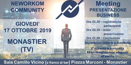 MEETING PRESENTAZIONE BUSINESS - NEWORKOM COMMUNITY  - MONASTIER (TV) biglietti