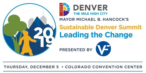 Mayor Michael B. Hancock's 2019 Sustainable Denver Summit Presented by VF Corp