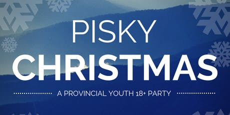 PISKY CHRISTMAS - A Provincial Youth 18+ Party tickets