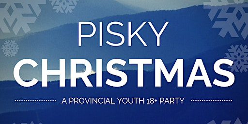 PISKY CHRISTMAS - A Provincial Youth 18+ Party