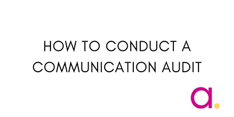 How to conduct a communication audit tickets