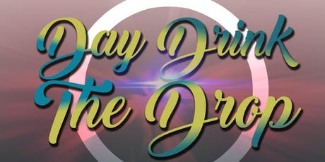 Day Drink The Drop tickets