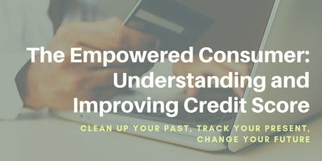 The Empowered Consumer: Understanding and Improving Credit Score tickets