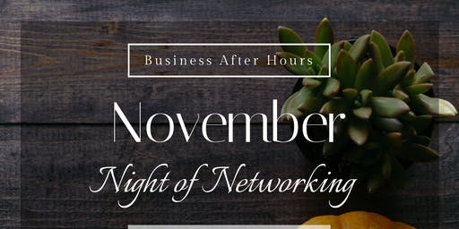 Business After Hours: November Night of Networking
