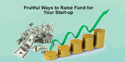 LEARN TOP 3 TIPS TO RAISE FUNDS FOR YOUR BUSINESS TODAY!