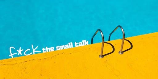 F*ck the Small Talk #3