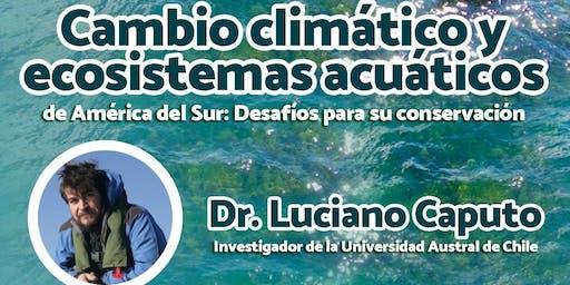 Cambio climático y ecosistemas acuáticos de América del Sur. Dr. E. Caputo