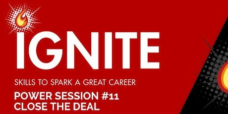 Ignite Power Session 11: Close the Deal tickets