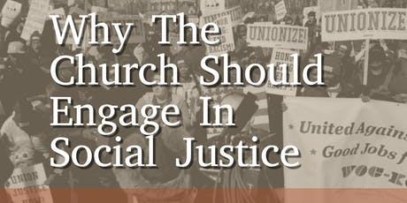 Why The Church Should Engage in Social Justice tickets