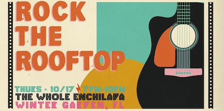 Rock The Rooftop With The Whole Enchilada Winter Garden tickets
