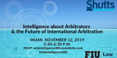 Intelligence about Arbitrators & the Future of International Arbitration